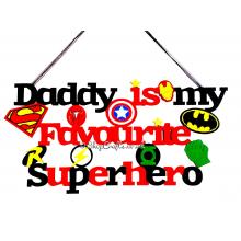 Daddy is My Favourite Superhero quote sign