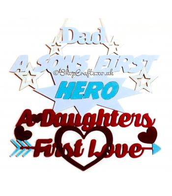 Dad a Sons first Hero a Daughter's first Love quote sign