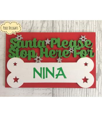 Xmas 'Santa Please Stop Here For...' Quote Sign Personalised with dogs name