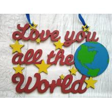 """Love you all the world"" Quote Sign"