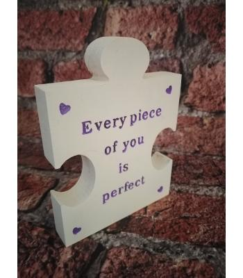 Freestanding puzzle piece shape 'Every piece of you is perfect'