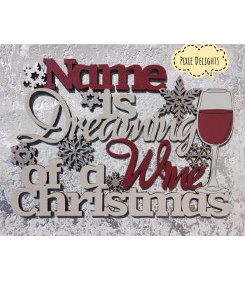 Personalised 'NAME is Dreaming of a Wine Christmas' alcohol Quote Sign xmas decoration