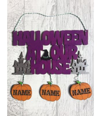 'Halloween At Our House' Sign with upto 8 hanging Pumpkins personalised with names