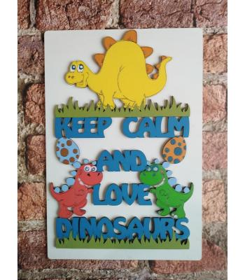 'Keep Calm and Love Dinosaurs' sign - OTHER DESIGNS