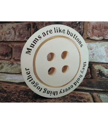 Freestanding mini button shape 'Mums are like buttons...;