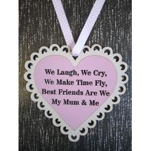 'We Laugh, We Cry, We Make Time Fly, Best Friends Are We, My Mum & Me' Scalloped Lace Heart