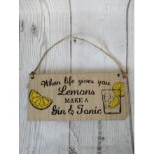 Oak Veneer mini plaque - alcohol theme - GIN 'when life gives you lemons, make a gin and tonic'