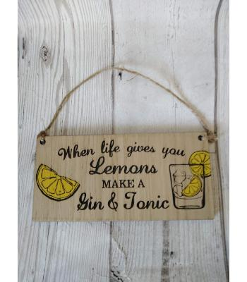 Oak Veneer mini plaque - alcohol theme - GIN 'when life gives you lemons, make a gin and tonic'
