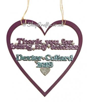 Thank You For Being My Teacher Heart Hanging Sign Personalised with Name