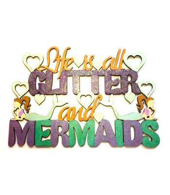 """Life is all Glitter and Mermaids"" hanging quote sign."