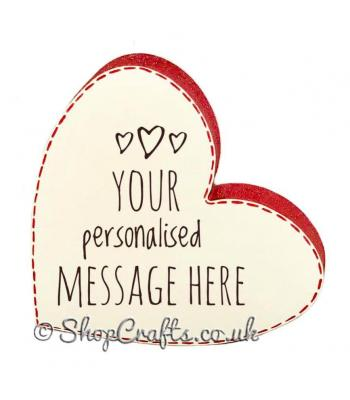 Freestanding heart shaped keepsake, personalised with your own message.