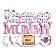 """The day you became my Mummy"" clock and frame design."