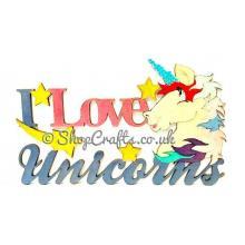 """I Love Unicorns"" quote sign."