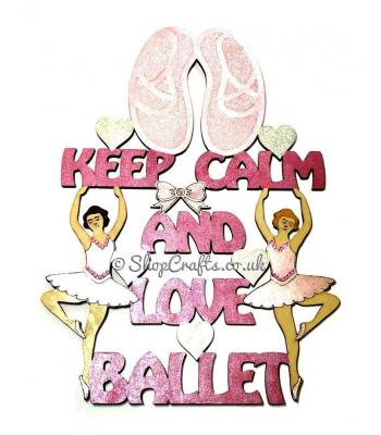 """Keep calm and love ballet"" hanging quote sign."