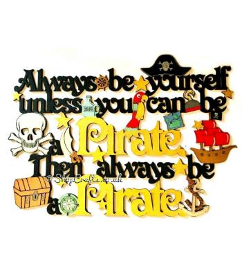 """Always be a Pirate"" hanging quote sign *OTHER THEMES AVAILABLE*"