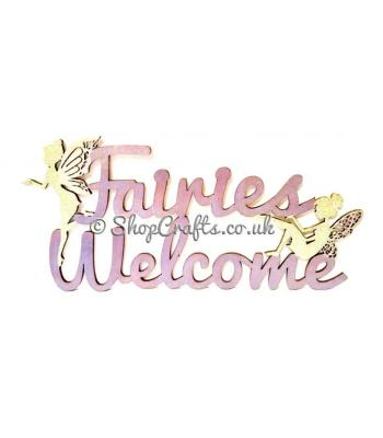 """Fairies Welcome"" quote sign."