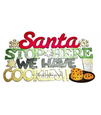 """Santa Stop Here We Have Cookies!!"" hanging sign."