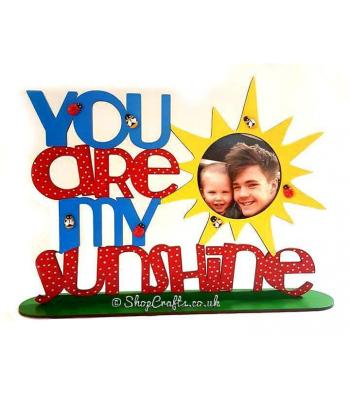 'You are my sunshine' Photo Frame Quote on stand