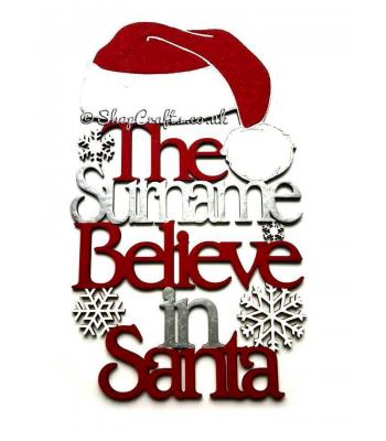 "The ""surname"" believe in Santa Decorative Sign"
