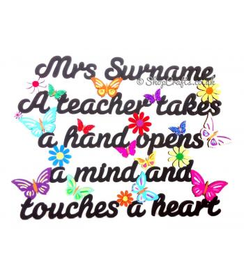 Personalised A Teacher Takes A Hand, Opens A Mind and Touches A Heart with Butterflies
