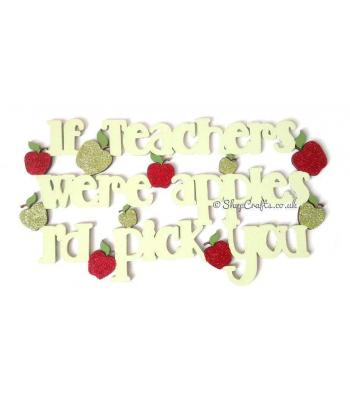 If Teacher's Were Apples I'd Pick You Hanging Quotation Sign - More Designs Available