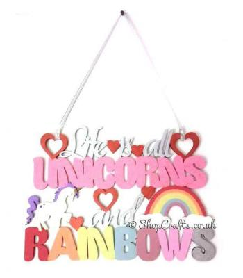 Life Is All Unicorns and Rainbows Hanging Quote Sign * More Designs Available