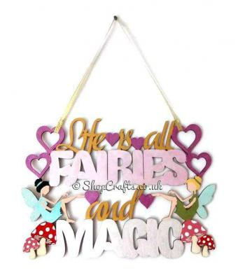 Life is All Fairies and Magic Hanging Sign * More Designs Available