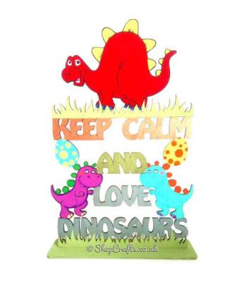 Keep Calm and Love Dinosaurs on a Stand* More Designs Available