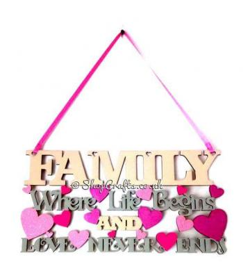Family Where Life Begins & Love Never Ends Hanging Quote Sign