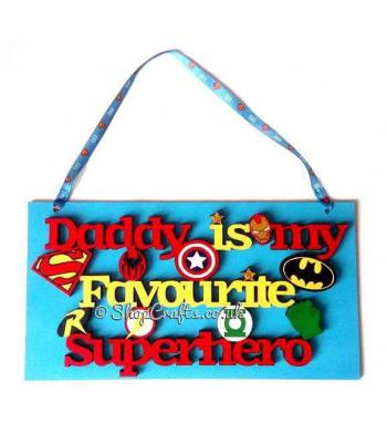 Daddy is My Favourite Superhero Hanging Plaque