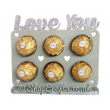 Love You 6mm Thick Valentines Plaque Ferrero Rocher, Lindt or Mini Bath Fizzer Holder on a Stand
