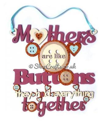 Mothers are like Buttons They Hold Everything Together Hanging Quote