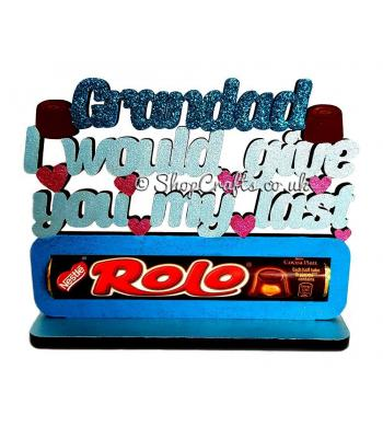Grandad I would give you my last Rolo Chocolates Holder on a Stand - More Designs Available