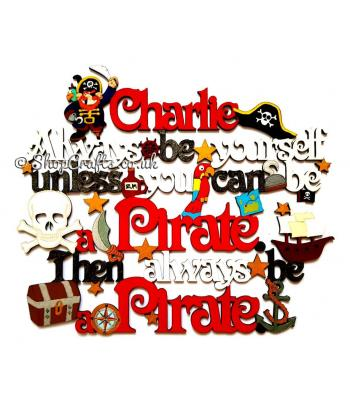 Personalised Always Be Yourself Unless You Can Be A Pirate Hanging Quote *More Designs Available