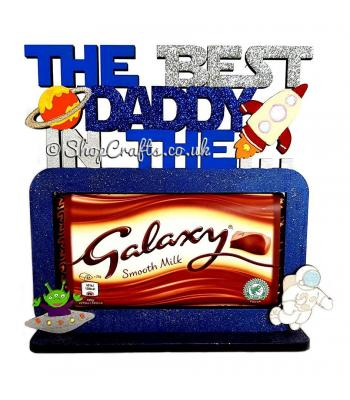 The best Dad in the Galaxy Chocolate Bar Holder on a Stand - More Designs Available