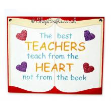 Hanging 'The best Teachers teach from the heart not from the book' Plaque - More Designs Available
