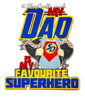 My Dad is my Favourite Superhero Hanging Sign