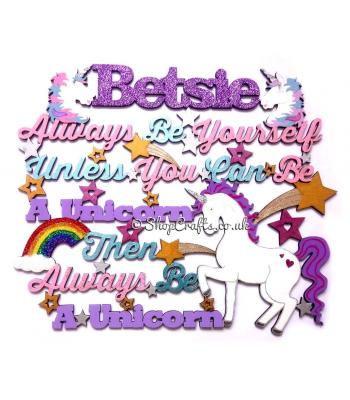 Personalised Always Be Yourself Unless You Can Be A Unicorn Hanging Quote - More Designs Available