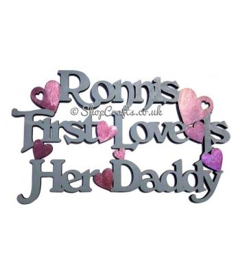 Personalised 'First Love is Her Daddy' hanging sign