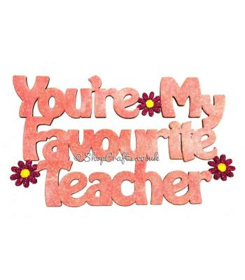 'You're my favourite Teacher' Hanging Quote Sign