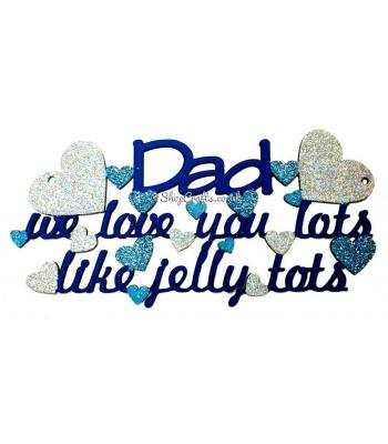'Dad We Love You Lots Like Jelly Tots' Hanging Quote Sign