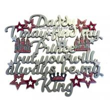 'Daddy I may find my Prince but you will always be my King' Hanging Quote Sign