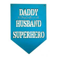Daddy, Husband, Superhero Banner Quote sign