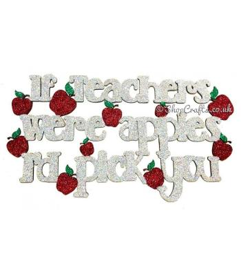 'If teachers were apples, i'd pick you' Quote Sign