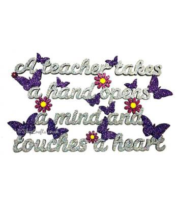 'A Teacher Takes A Hand, Opens A Mind And Touches A Heart' Quote Sign - Butterflies and Flowers