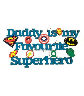 'Daddy is my favourite superhero' Quote Sign - Options Available