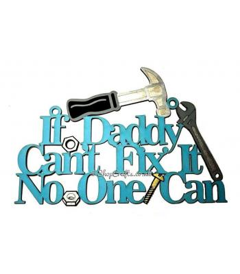 If Daddy can't fix it, no one can Hanging Quote Sign